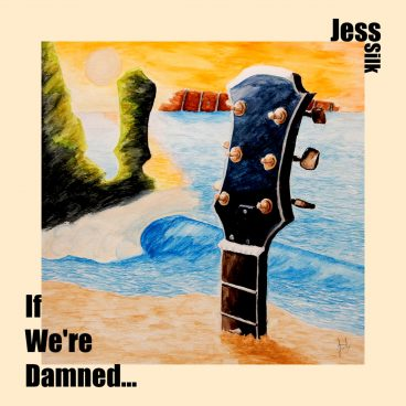 If We're Damned... by Jess Silk