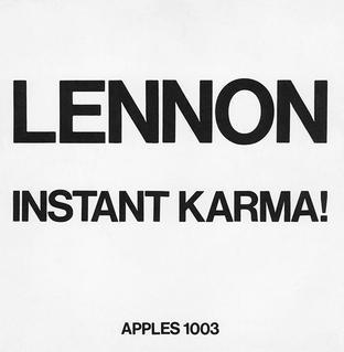 """""""Instant Karma"""" - John Lennon"""