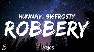 Robbery – HunnaV Featuring 916Frosty & Jvxe