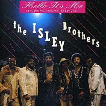 Hello It's Me - The Isley Brothers