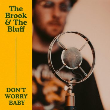 Album cover of Don't Worry Baby by The Brook & The Bluff